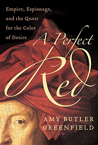 9780060522759: A Perfect Red: Empire, Espionage, and the Quest for the Color of Desire