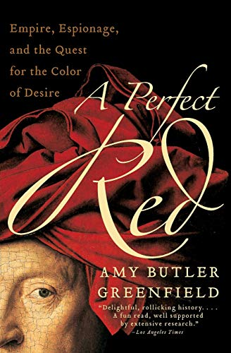 9780060522766: A Perfect Red: Empire, Espionage, and the Quest for the Color of Desire