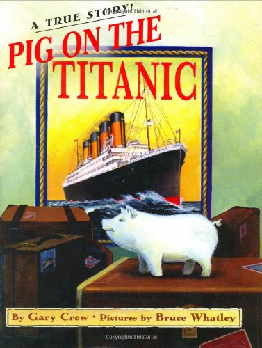 9780060523053: Pig on the Titanic: A True Story