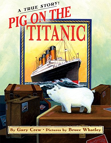 9780060523060: Pig on the Titanic: A True Story