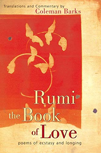 9780060523169: Rumi: The Book of Love: Poems of Ecstasy and Longing