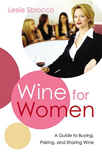 9780060523329: Wine for Women: A Guide to Buying, Pairing, and Sharing Wine