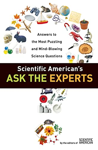 9780060523367: Scientific American's Ask the Experts: Answers to The Most Puzzling and Mind-Blowing Science Questions