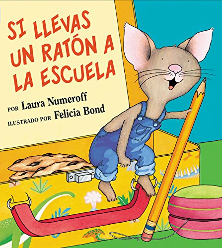 9780060523404: Si llevas un raton a la escuela (Spanish Edition)