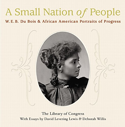 9780060523428: A Small Nation of People: W. E. B. Du Bois and African American Portraits of Progress