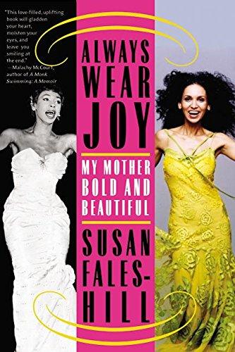 9780060523565: Always Wear Joy: My Mother Bold and Beautiful