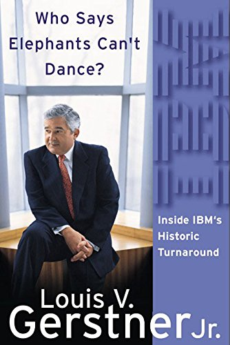 Who Says Elephants Can't Dance?: Inside IBM's Historic Turnaround (Hardcover): Louis V. ...