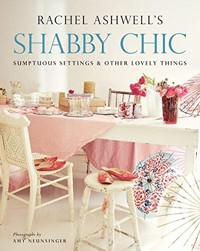 9780060523947: Shabby Chic: Sumptuous Settings and Other Lovely Things