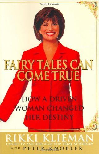 Fairy Tales Can Come True: How A Driven Woman Changed Her Destiny