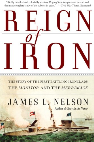 9780060524043: Reign of Iron: The Story of the First Battling Ironclads, the Monitor and the Merrimack