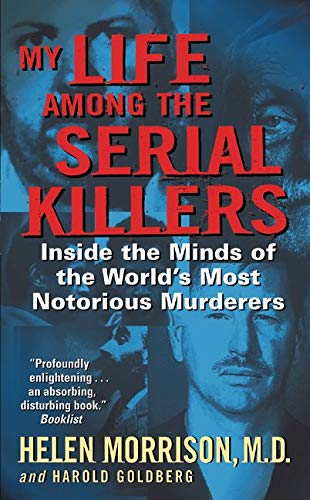 9780060524081: My Life Among the Serial Killers: Inside the Minds of the World's Most Notorious Murderers