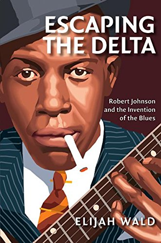 9780060524234: Escaping the Delta: Standing at the Crossroads of the Blues
