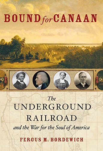 9780060524302: Bound for Canaan: The Underground Railroad and the War for the Soul of America