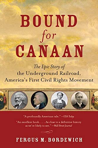9780060524319: Bound for Canaan: The Epic Story of the Underground Railroad, America's First Civil Rights Movement