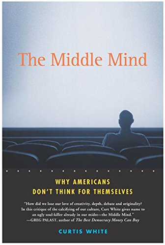 9780060524364: The Middle Mind: Why Americans Don't Think for Themselves