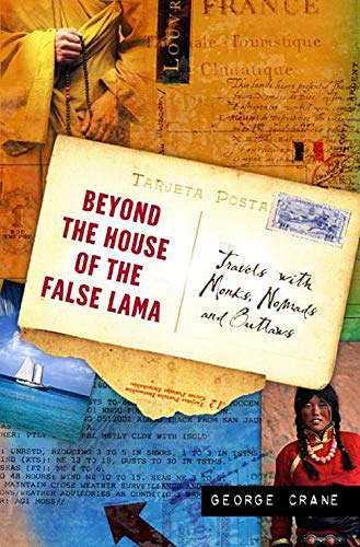9780060524418: Beyond the House of the False Lama: Travels with Monks, Nomads, and Outlaws