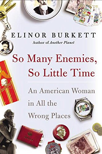 9780060524425: So Many Enemies, So Little Time: An American Woman in All the Wrong Places