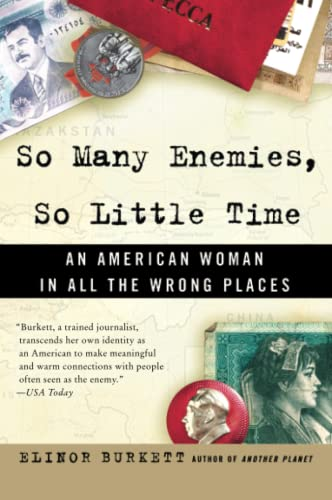 9780060524432: So Many Enemies, So Little Time: An American Woman in All the Wrong Places
