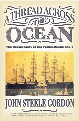 9780060524463: A Thread Across the Ocean: The Heroic Story of the Transatlantic Cable