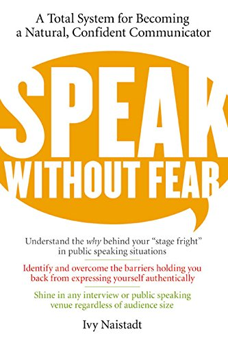 9780060524487: Speak Without Fear: A Total System for Becoming a Natural, Confident Communicator