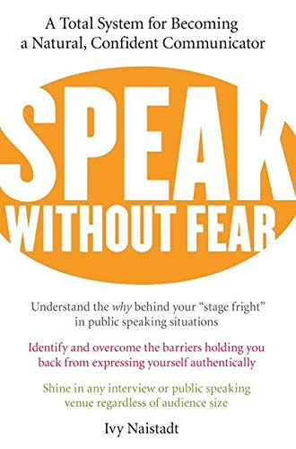 9780060524494: Speak Without Fear: A Total System for Becoming a Natural, Confident Communicator