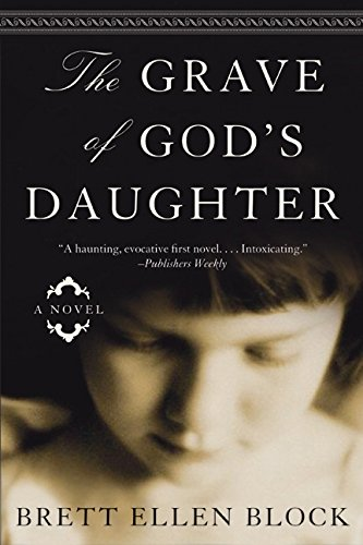 9780060525071: The Grave of God's Daughter: A Novel