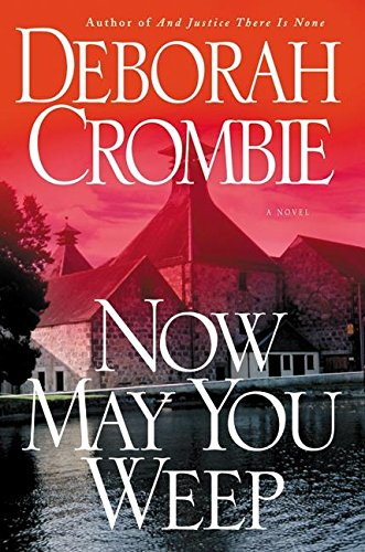 9780060525231: Now May You Weep: A Novel