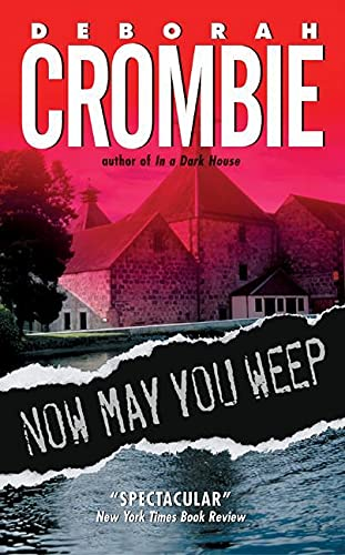 9780060525248: Now May You Weep: A Novel (Duncan Kincaid/Gemma James Novels)