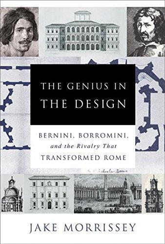9780060525330: The Genius in the Design: Bernini, Borromini, and the Rivalry That Transformed Rome