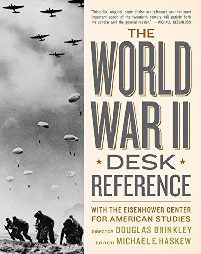 The World War II Desk Reference with the Eisenhower Center For American Studies: Brinkley, Douglas ...