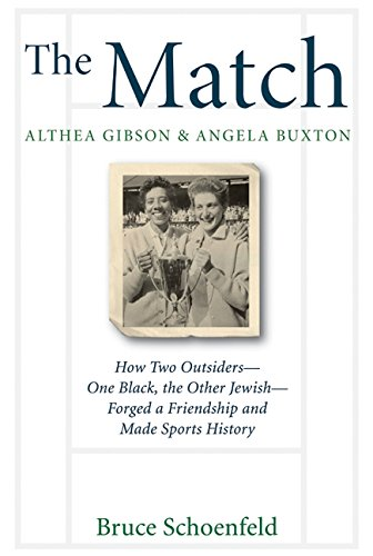 9780060526528: The Match: Althea Gibson & Angela Buxton: How Two Outsiders--One Black, the Other Jewish--Forged a Friendship and Made Sports History