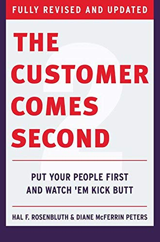 9780060526566: The Customer Comes Second: Put Your People First and Watch 'em Kick Butt