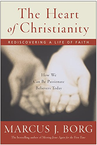 9780060526764: The Heart of Christianity: Rediscovering a Life of Faith
