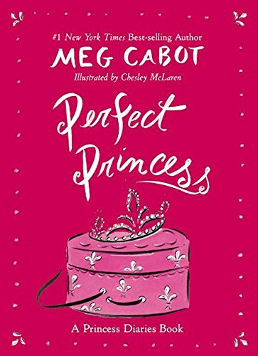 Perfect Princess (Princess Diaries Guidebook): Cabot, Meg