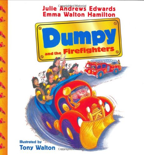 Dumpy and the Firefighters: Edwards, Julie Andrews;Hamilton,