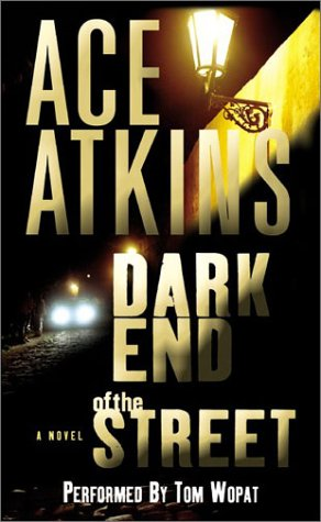 Dark End of the Street (Nick Travers): Ace Atkins