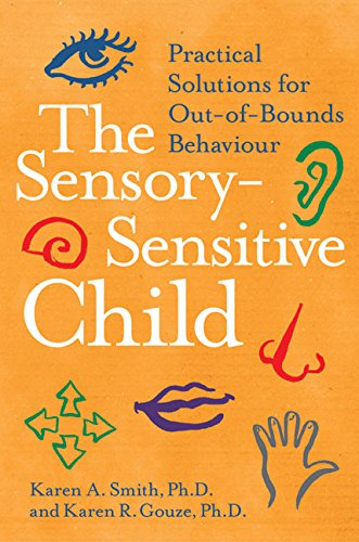 9780060527174: The Sensory-Sensitive Child: Practical Solutions for Out-Of-Bounds Behavior