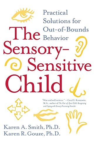 9780060527181: The Sensory-Sensitive Child: Practical Solutions for Out-of-Bounds Behavior