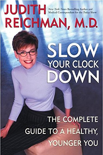 9780060527273: Slow Your Clock Down: The Complete Guide to a Healthy, Younger You