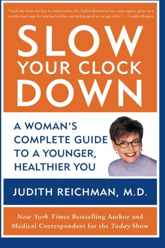 9780060527280: Slow Your Clock Down: A Woman's Complete Guide to a Younger, Healthier You