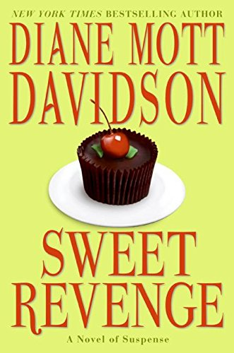 Sweet Revenge. Goldy Culinary Mysteries Book 14