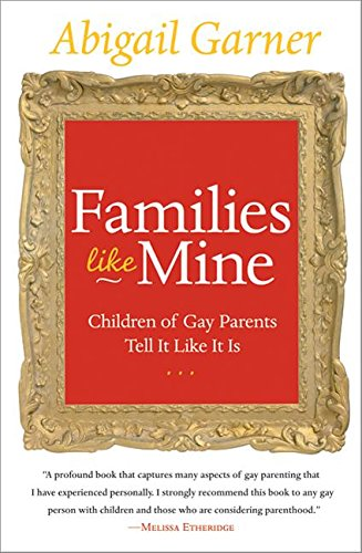 9780060527570: Families Like Mine: Children of Gay Parents Tell It Like It Is