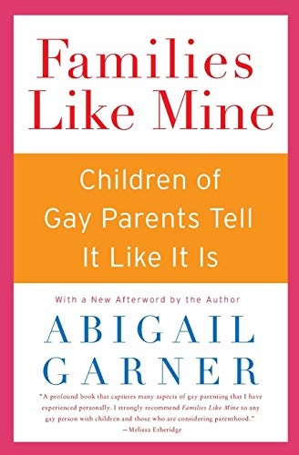 9780060527587: Families Like Mine: Children of Gay Parents Tell It Like It Is