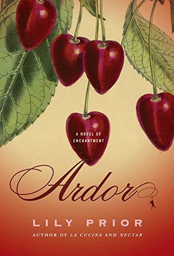 9780060527860: Ardor: A Novel of Enchantment