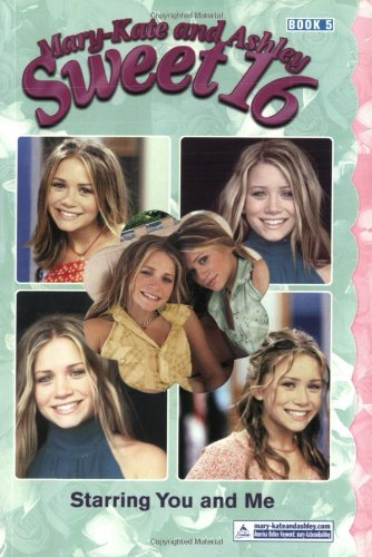 9780060528119: Mary-Kate & Ashley Sweet 16 #5: Starring You and Me: (Starring You and Me) (Mary-Kate and Ashley Sweet 16)