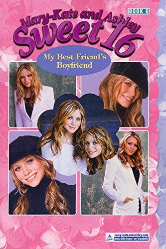9780060528126: My Best Friends Boyfriend (Mary-Kate and Ashley Sweet 16)