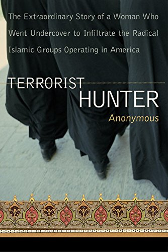 9780060528195: Terrorist Hunter: The Extraordinary Story of a Woman Who Went Undercover to Infiltrate the Radical Islamic Groups Operating in America