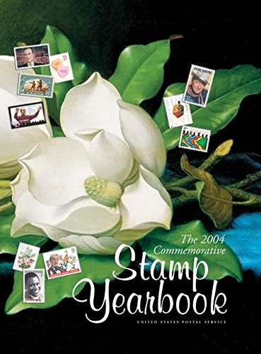 The 2004 Commemorative Stamp Yearbook {WITH A FULL COMPLEMENT OF COMMEMORATIVE STAMPS OVER 75}: ...