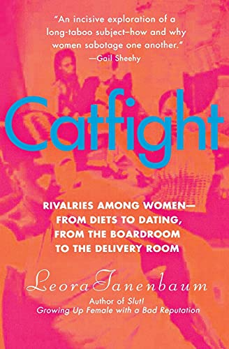 9780060528386: Catfight: Rivalries Among Women--From Diets to Dating, from the Boardroom to the Delivery Room