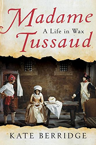 9780060528478: Madame Tussaud: A Life in Wax